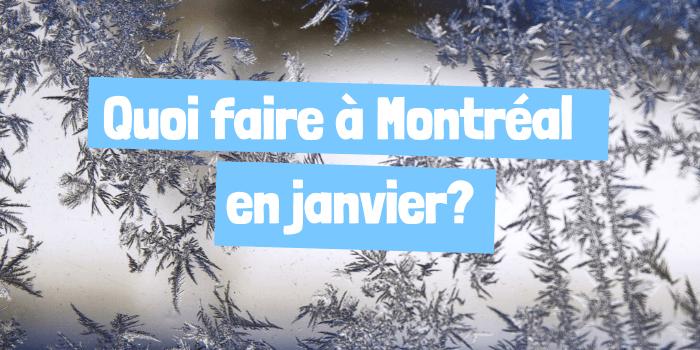 Quoi faire à Montréal en janvier?